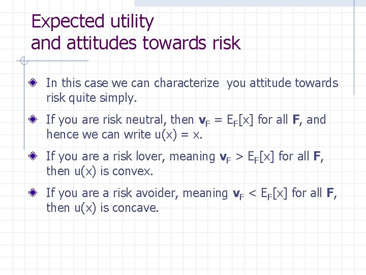 Expected utility and attitudes towards risk In this case we can characterize you attitude