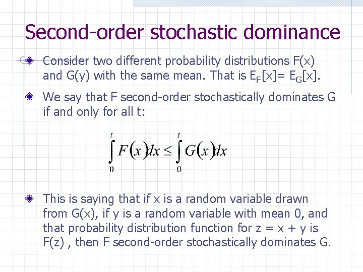 Second-order stochastic dominance Consider two different probability distributions F(x) and G(y) with the same