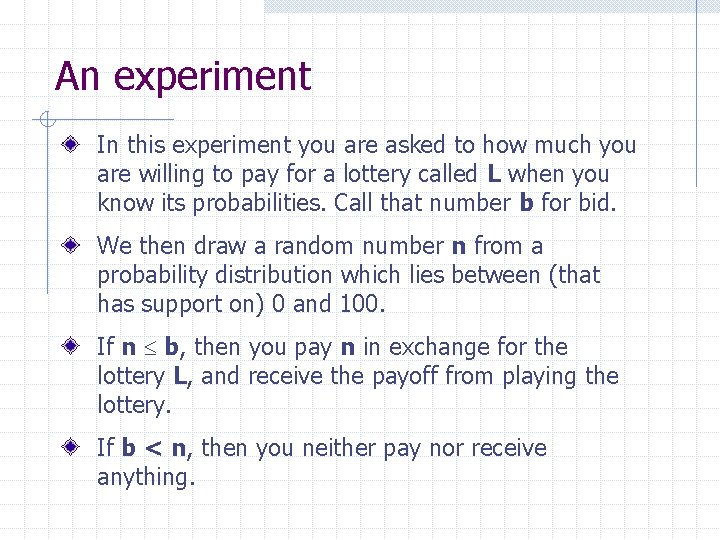 An experiment In this experiment you are asked to how much you are willing