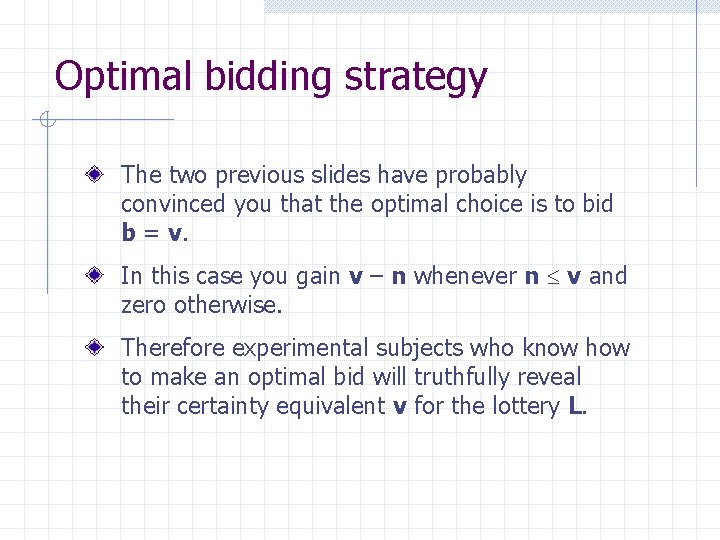 Optimal bidding strategy The two previous slides have probably convinced you that the optimal