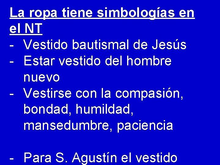 La ropa tiene simbologías en el NT - Vestido bautismal de Jesús - Estar