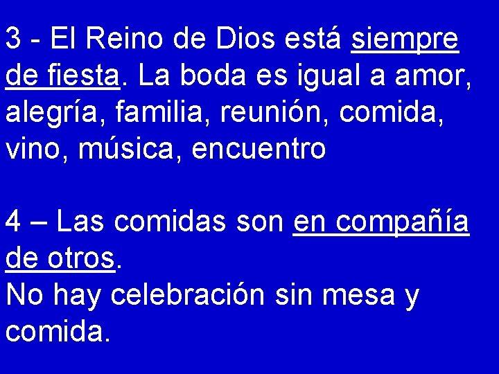 3 - El Reino de Dios está siempre de fiesta. La boda es igual