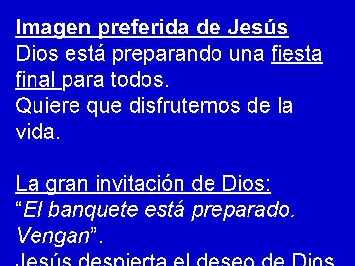 Imagen preferida de Jesús Dios está preparando una fiesta final para todos. Quiere que