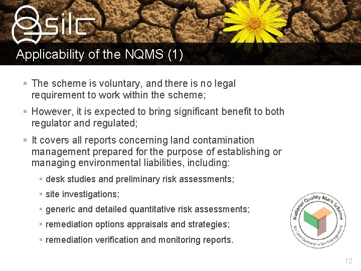 Applicability of the NQMS (1) § The scheme is voluntary, and there is no