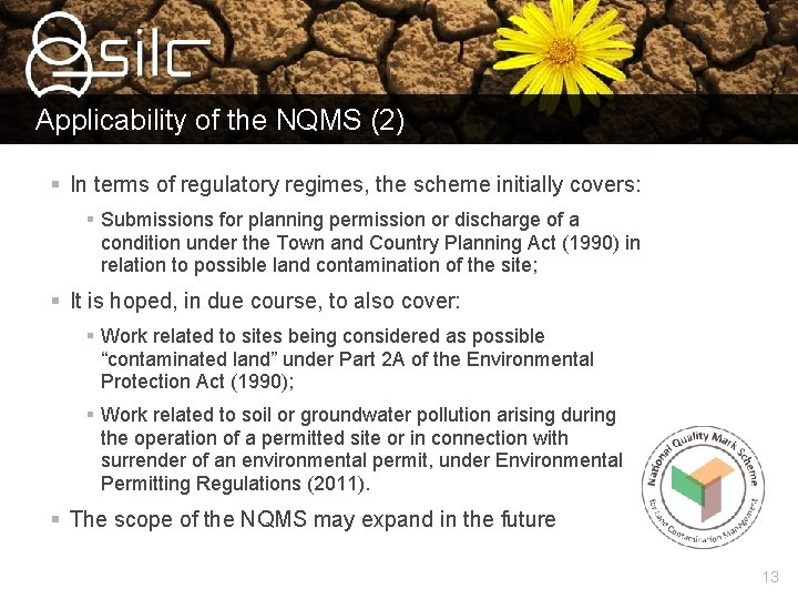 Applicability of the NQMS (2) § In terms of regulatory regimes, the scheme initially
