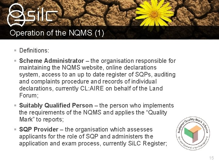 Operation of the NQMS (1) § Definitions: § Scheme Administrator – the organisation responsible