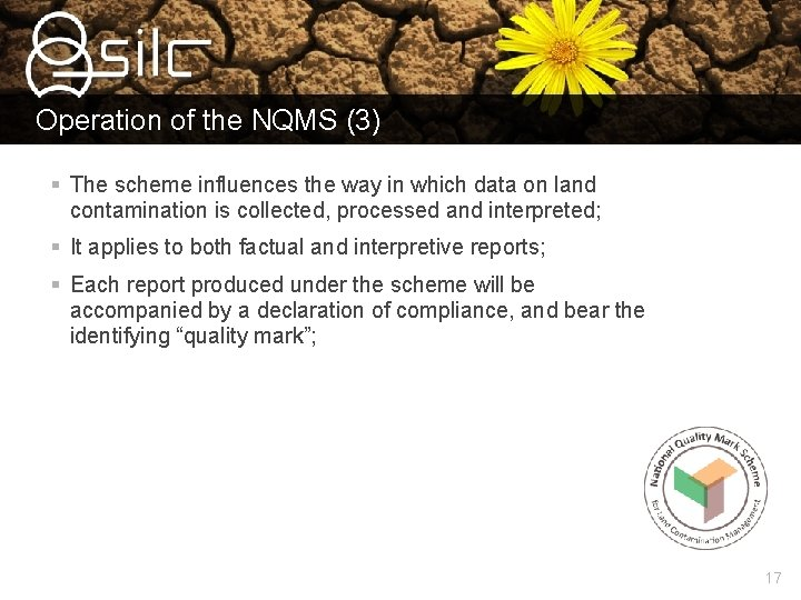 Operation of the NQMS (3) § The scheme influences the way in which data