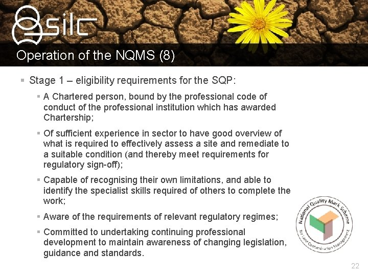 Operation of the NQMS (8) § Stage 1 – eligibility requirements for the SQP: