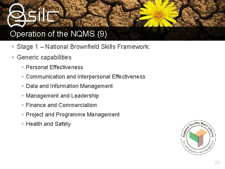 Operation of the NQMS (9) § Stage 1 – National Brownfield Skills Framework: §