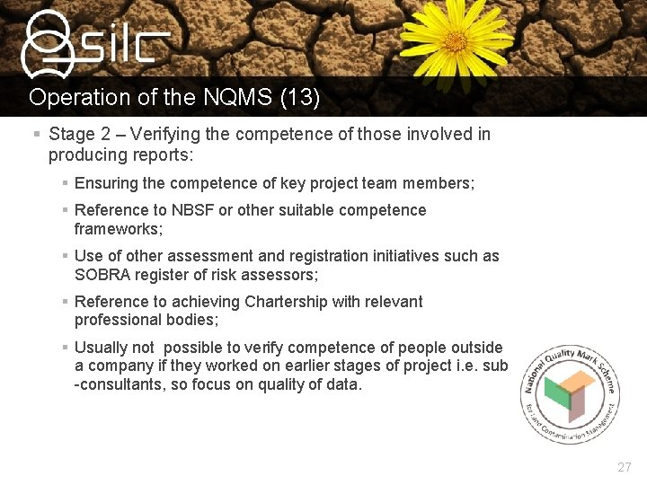 Operation of the NQMS (13) § Stage 2 – Verifying the competence of those