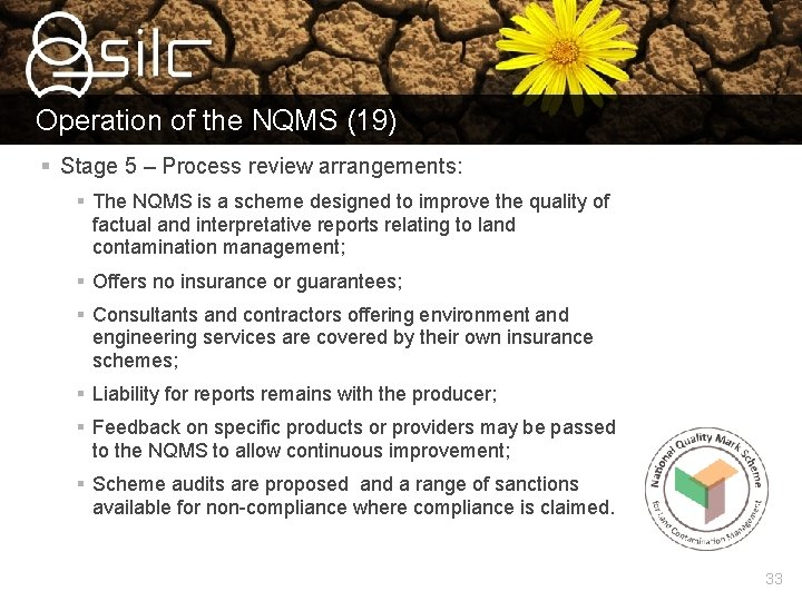 Operation of the NQMS (19) § Stage 5 – Process review arrangements: § The