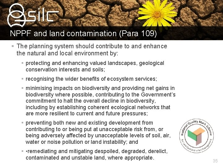 NPPF and land contamination (Para 109) § The planning system should contribute to and