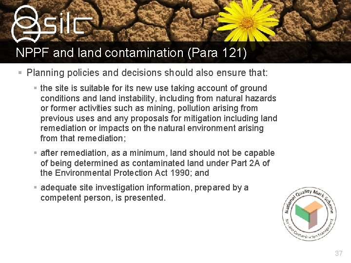 NPPF and land contamination (Para 121) § Planning policies and decisions should also ensure