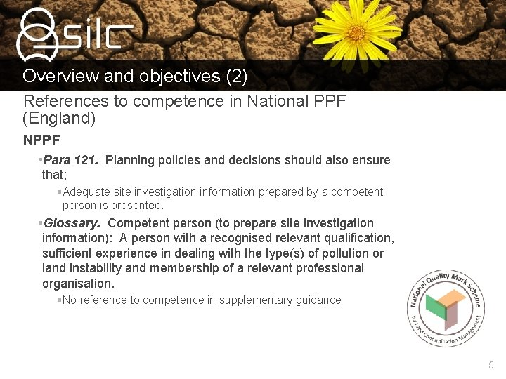 Overview and objectives (2) References to competence in National PPF (England) NPPF §Para 121.