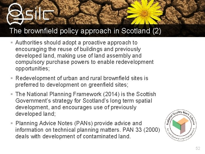 The brownfield policy approach in Scotland (2) § Authorities should adopt a proactive approach