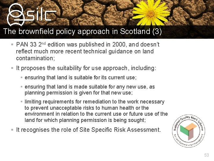 The brownfield policy approach in Scotland (3) § PAN 33 2 nd edition was