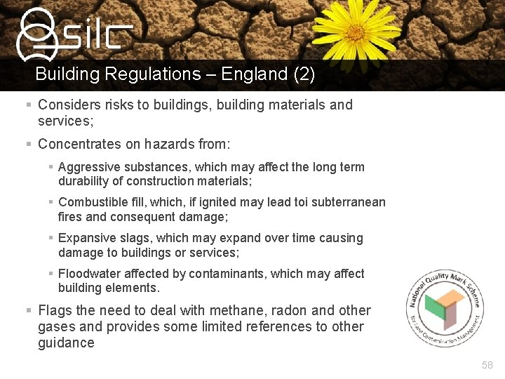 Building Regulations – England (2) § Considers risks to buildings, building materials and services;