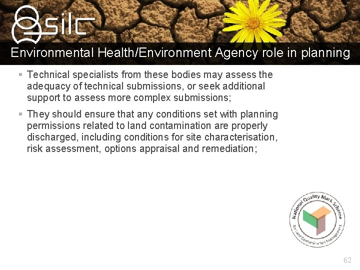 Environmental Health/Environment Agency role in planning § Technical specialists from these bodies may assess