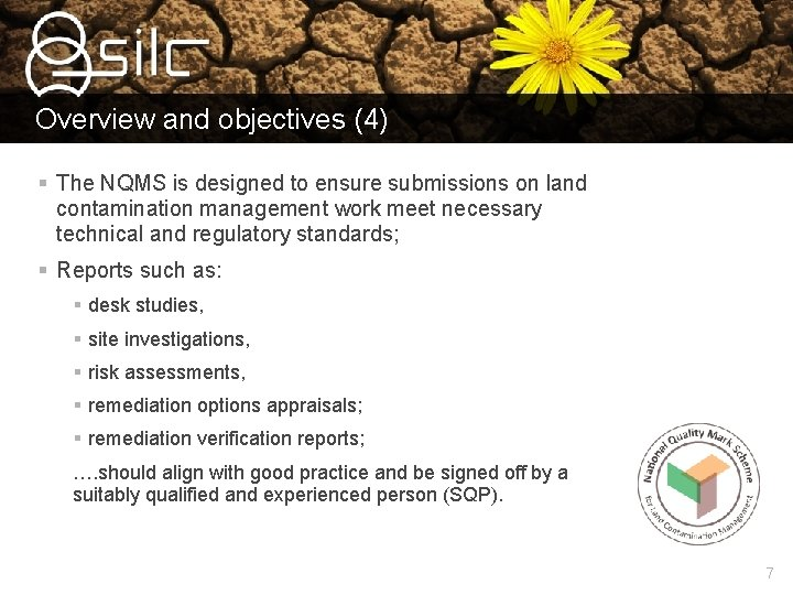 Overview and objectives (4) § The NQMS is designed to ensure submissions on land
