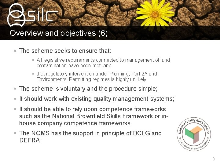Overview and objectives (6) § The scheme seeks to ensure that: § All legislative