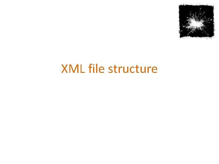 XML file structure