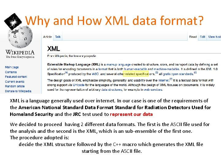 Why and How XML data format? XML is a language generally used over internet.