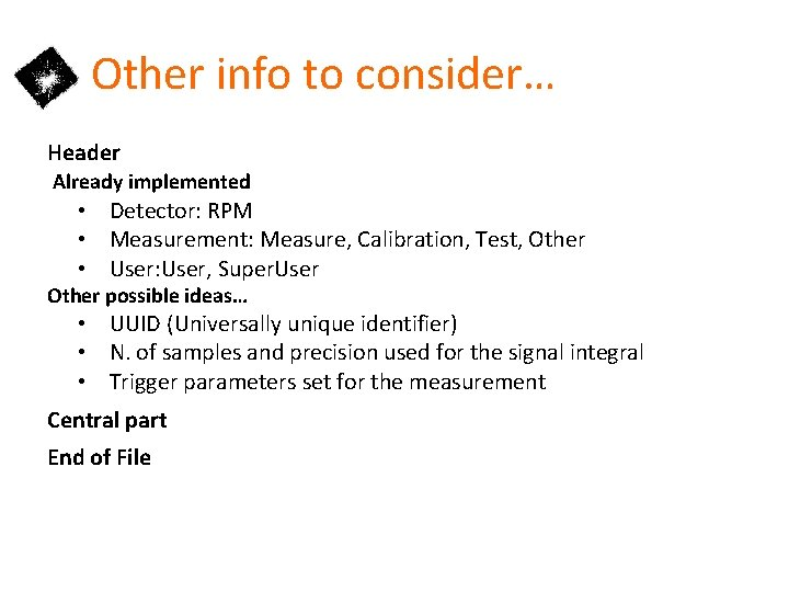 Other info to consider… Header Already implemented • Detector: RPM • Measurement: Measure, Calibration,