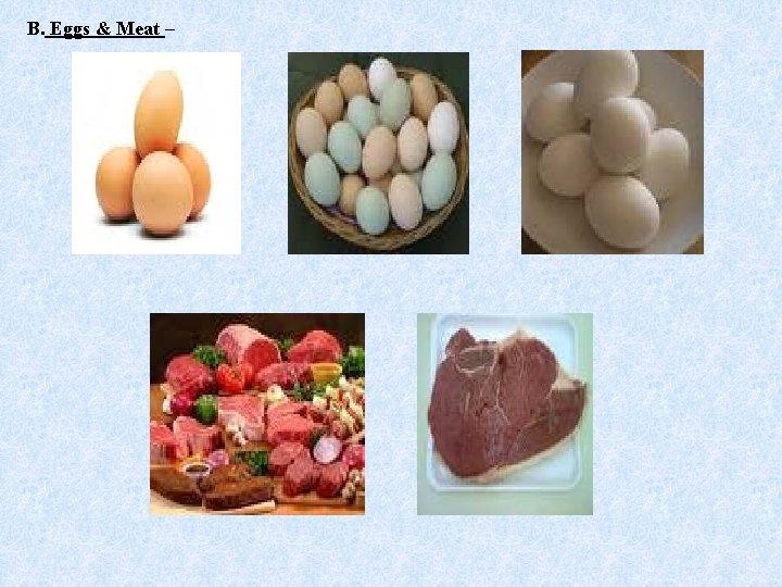 B. Eggs & Meat –