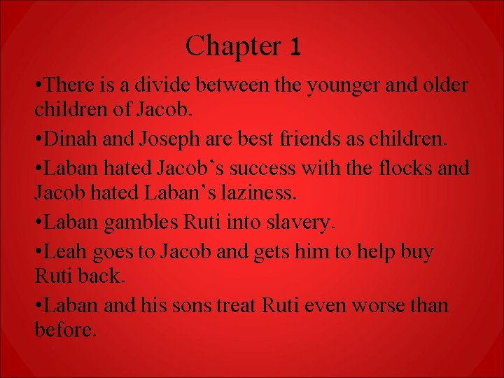 Chapter 1 • There is a divide between the younger and older children of
