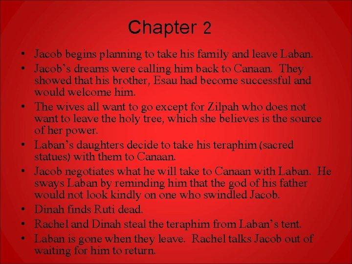 Chapter 2 • Jacob begins planning to take his family and leave Laban. •