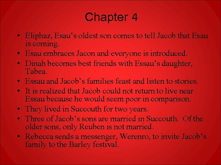 Chapter 4 • Eliphaz, Esau's oldest son comes to tell Jacob that Esau is