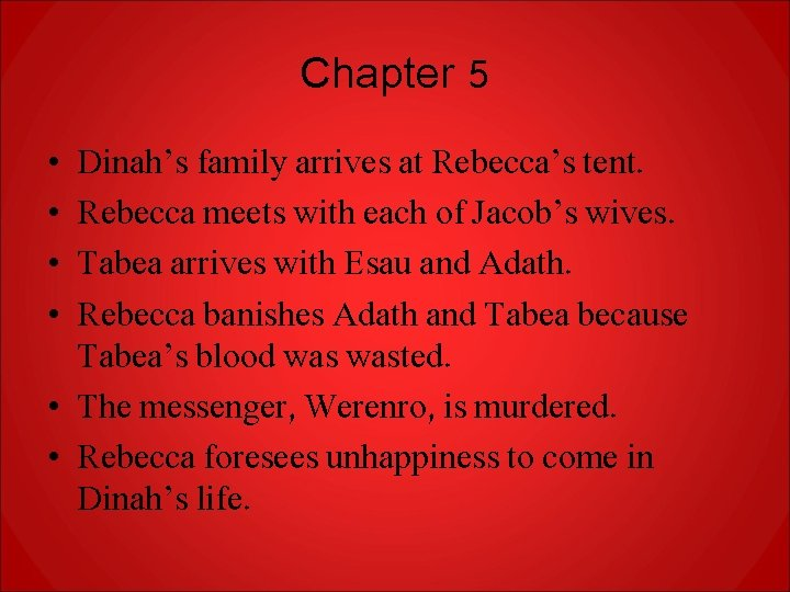Chapter 5 • • Dinah's family arrives at Rebecca's tent. Rebecca meets with each
