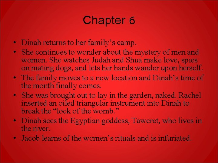 Chapter 6 • Dinah returns to her family's camp. • She continues to wonder