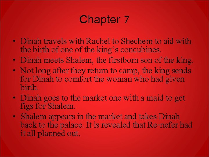 Chapter 7 • Dinah travels with Rachel to Shechem to aid with the birth