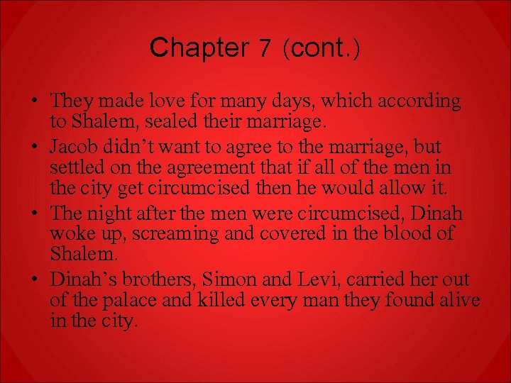 Chapter 7 (cont. ) • They made love for many days, which according to