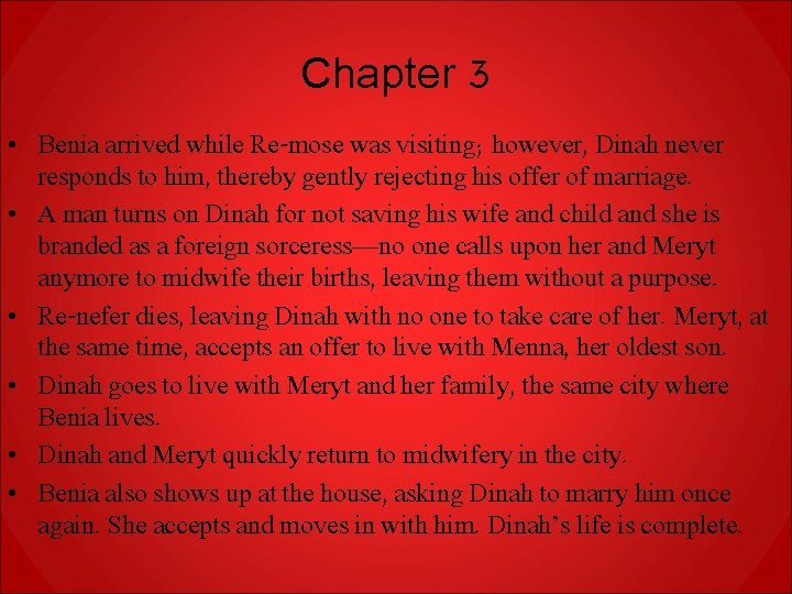 Chapter 3 • Benia arrived while Re-mose was visiting; however, Dinah never responds to