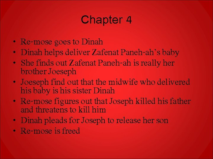 Chapter 4 • Re-mose goes to Dinah • Dinah helps deliver Zafenat Paneh-ah's baby