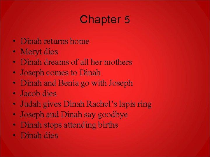 Chapter 5 • • • Dinah returns home Meryt dies Dinah dreams of all