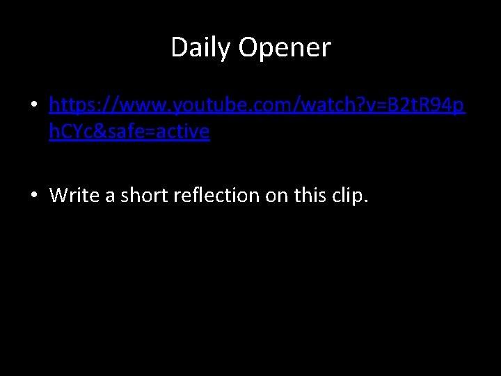 Daily Opener • https: //www. youtube. com/watch? v=B 2 t. R 94 p h.