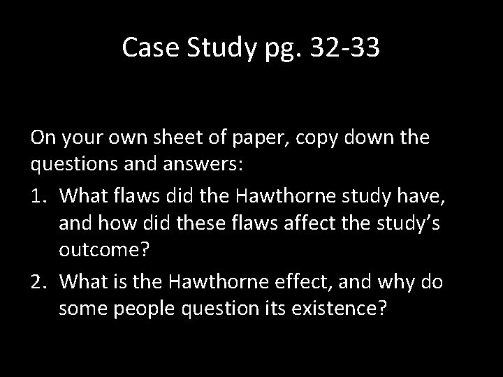 Case Study pg. 32 -33 On your own sheet of paper, copy down the