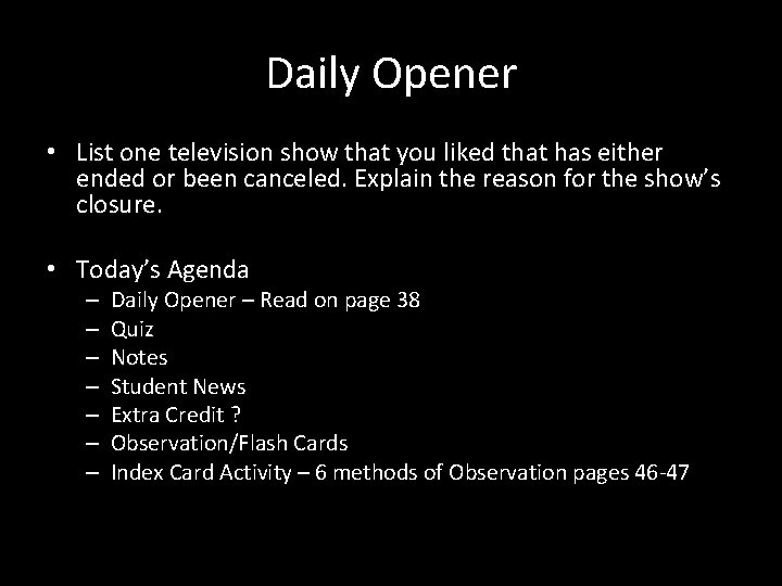 Daily Opener • List one television show that you liked that has either ended