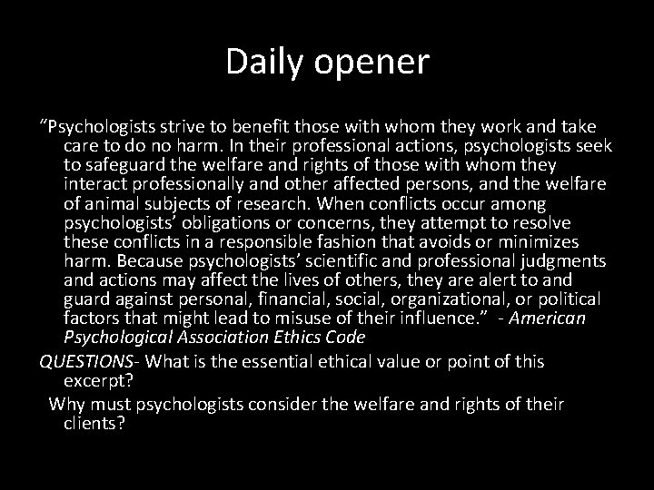 """Daily opener """"Psychologists strive to benefit those with whom they work and take care"""