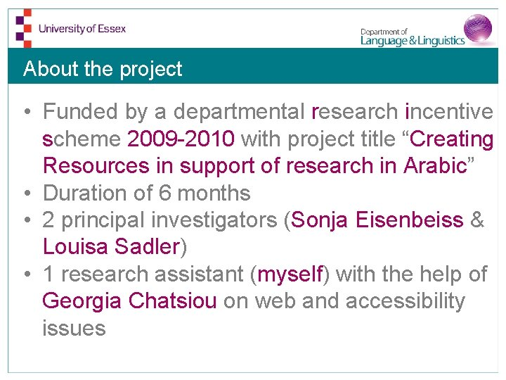 About the project • Funded by a departmental research incentive scheme 2009 -2010 with