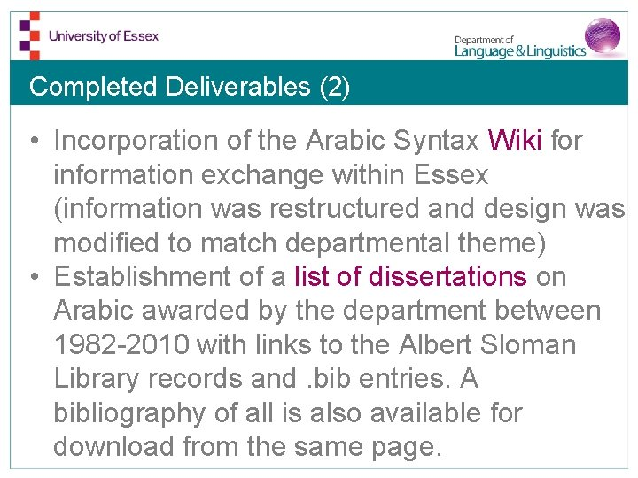 Completed Deliverables (2) • Incorporation of the Arabic Syntax Wiki for information exchange within