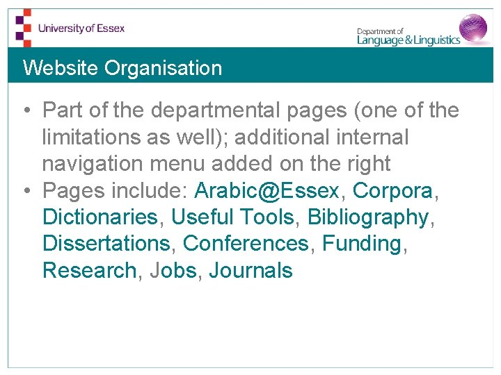 Website Organisation • Part of the departmental pages (one of the limitations as well);