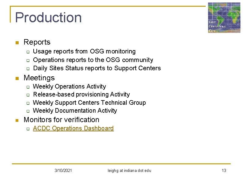 Production n Reports q q q n Meetings q q n Usage reports from