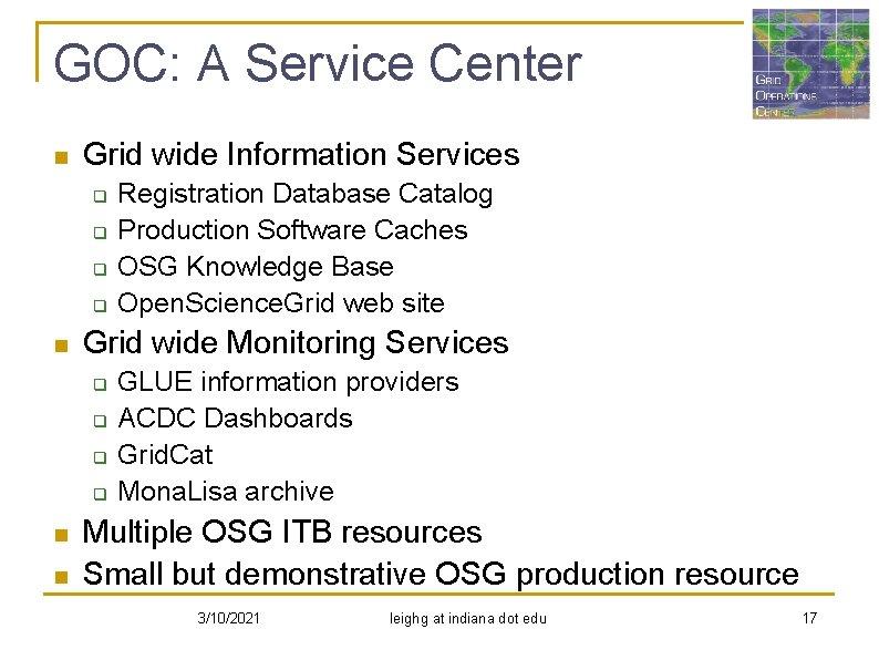 GOC: A Service Center n Grid wide Information Services q q n Grid wide
