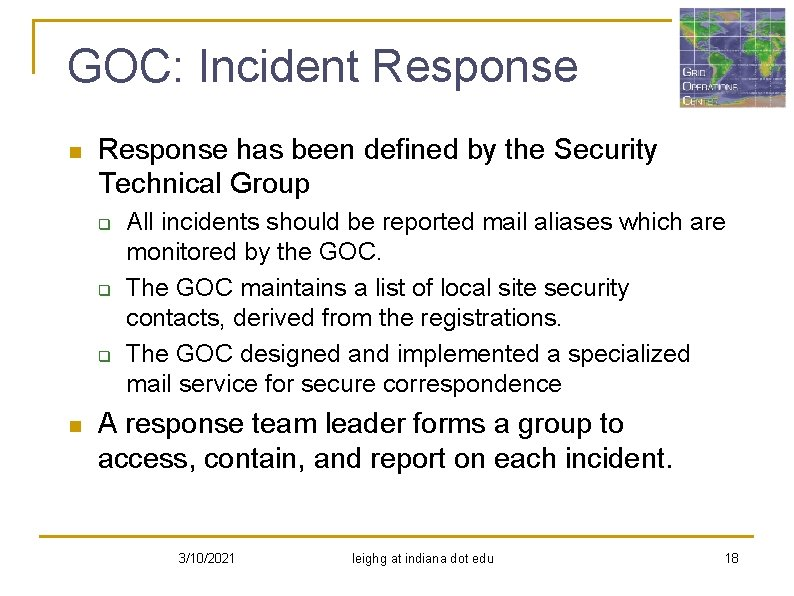 GOC: Incident Response n Response has been defined by the Security Technical Group q