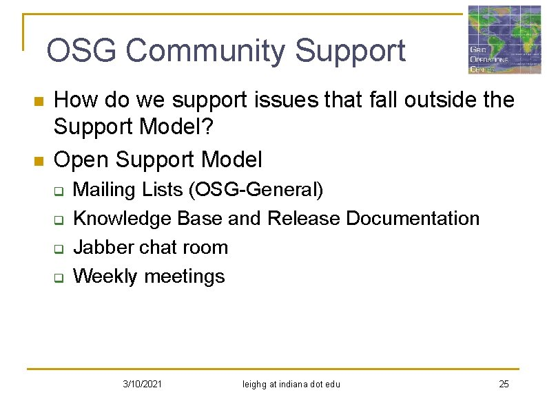 OSG Community Support n n How do we support issues that fall outside the