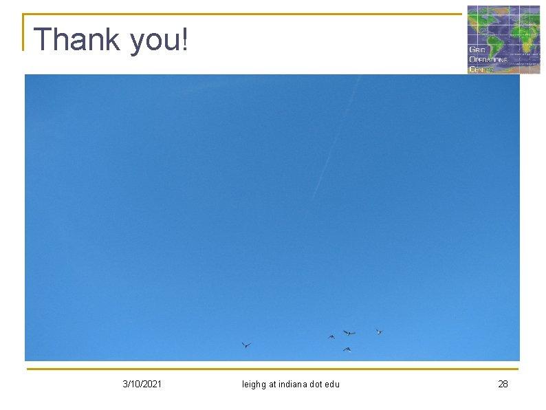 Thank you! 3/10/2021 leighg at indiana dot edu 28